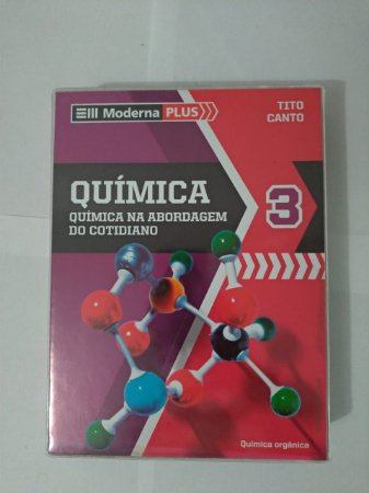 Box Moderna Plus - Química 3: Química na Abordagem do Cotidiano - Tito Canto