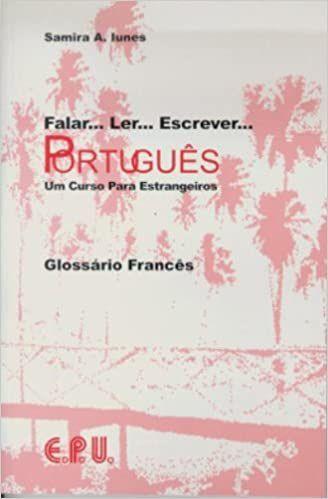 Falar... Ler... Escrever... Português - Um Curso Para Estrangeiros - Glossário Francês - Samira A. Iunes