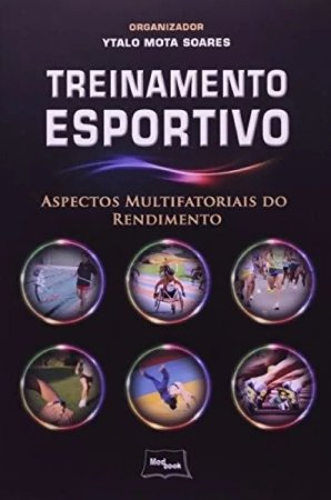 Treinamento esportivo - Aspectos multifatoriais do rendimento - Ytalo Mota Soares