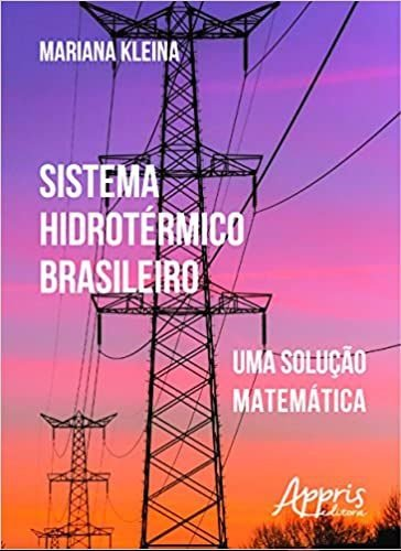 Sistema Hidrotérmico Brasileiro. Uma Solução Matemática - Mariana Kleina