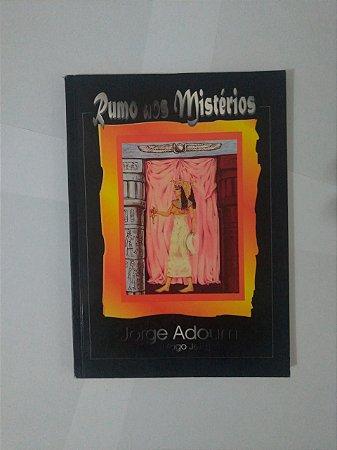 Rumo aos Mistérios - Jorge Adoum