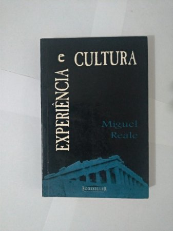 Experiência e Cultura - Miguel Reale