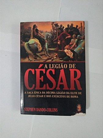 A Legião de César - Stephen Dando-Collins