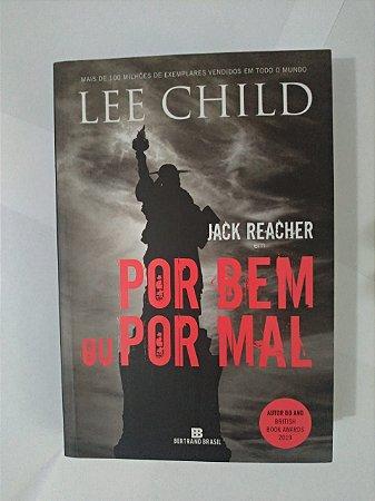 Jack Reacher em Por Bem ou Por Mal - Lee Child