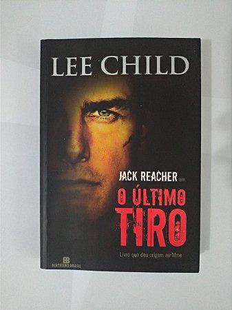 Jack Reacher em o Último Tiro - Lee Child