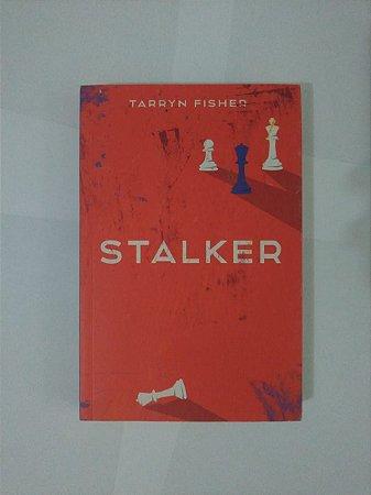 Stalker - Tarryn Fisher