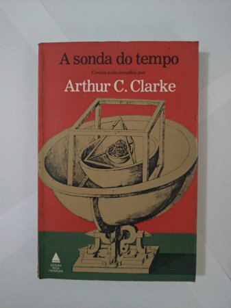 A Sonda do Tempo - Arthur C. Clarke