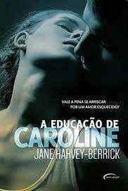 A educação de Caroline - Jane Harvey Berrick