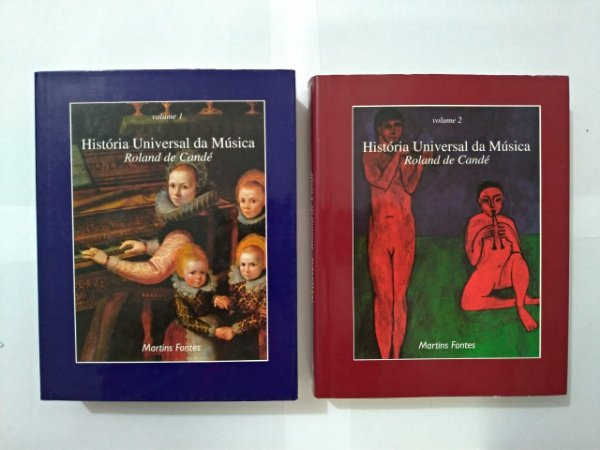 História Universal da Música - Roland de Candé ( Volumes 1 e 2 )