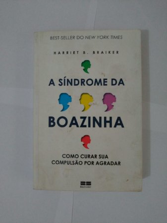 A Síndrome da Boazinha - Harriet B. Braiker