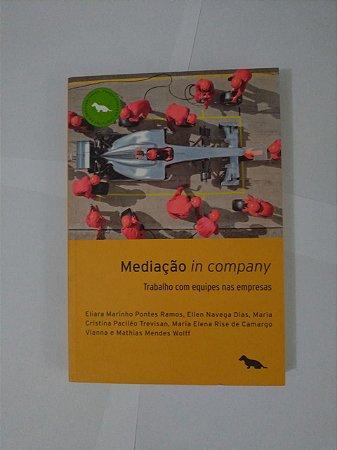 Mediação In Company: Trabalho com Equipes nas Empresas - Eliara Marinho Pontes Ramos, entre outros