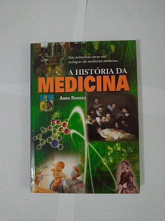 A História da Medicina - Anne Rooney