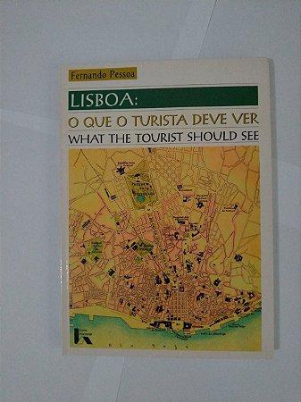 Lisboa: O que o Turista de Ser - Fernando Pessoa