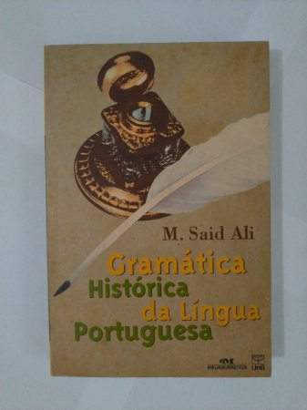 Gramática Histórica da Língua Portuguesa - M. Said Ali
