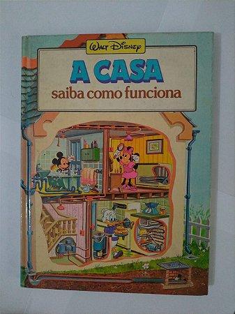 A Casa: Saiba Como Funciona - Walt Disney
