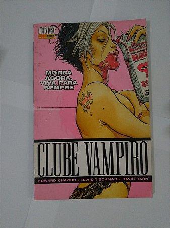 Clube Vampiro: Morra Agora, viva para Sempre - Howard Chaykin