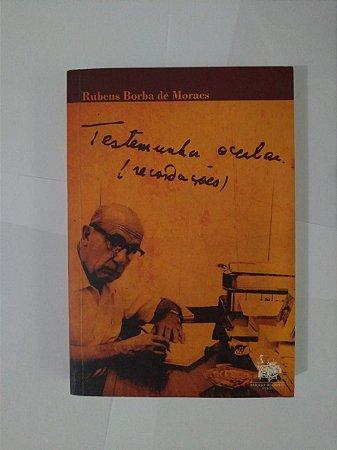 Testemunha Ocular (Recordações) - Rubens Borba de Moraes
