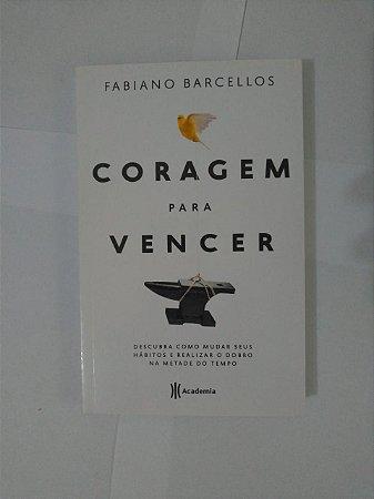 Coragem para Vencer - Fabiano Barcellos