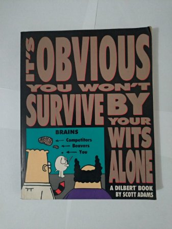 It's Obvious you Won't Survive By You Wits Alone - Scott Adams