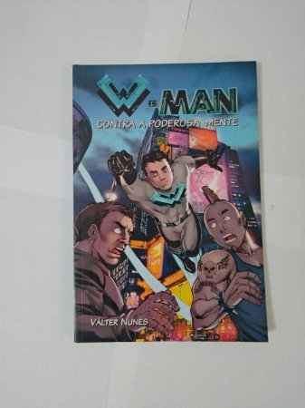 W-Man Contra a Poderosa Mente - Válter Nunes
