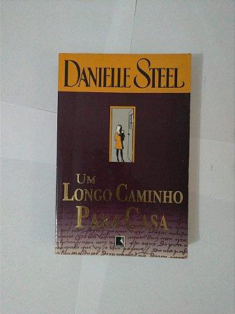 Um Longo Caminho Para Casa - Danielle Steel