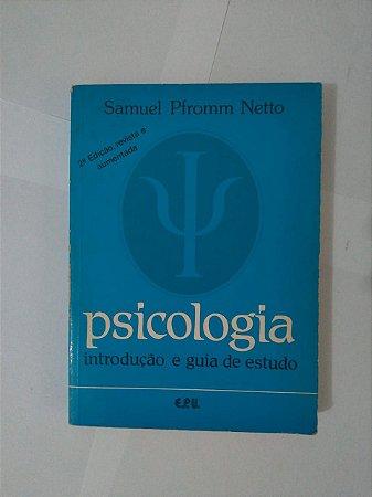 Psicologia Introdução e Guia de Estudo - Samuel Pfromm Netto
