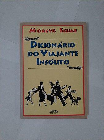 Dicionário do Viajante Insólito - Moacyr Scliar