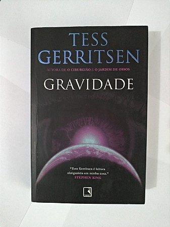Gravidade - Tess Gerritsen