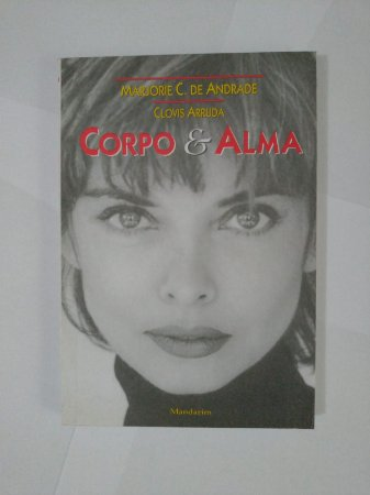 Corpo e Alma - Marjorie C. de Andrade e Clovis Arruda