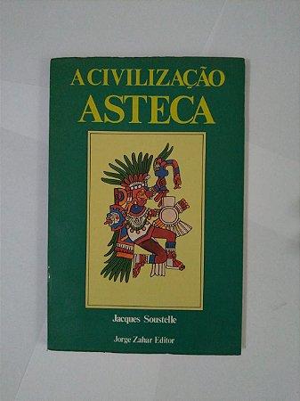 A Civilização Asteca - Jacques Soustelle