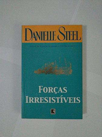 Forças Irresistíveis - Danielle Steel
