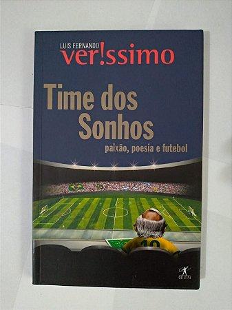 Time dos Sonhos: Paixão, Poesia e Futebol - Luis Fernando Verissimo