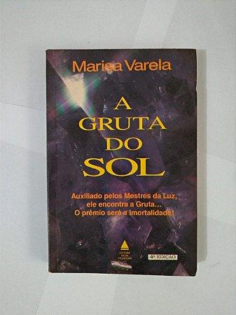 A Gruta do Sol - Marisa Varela