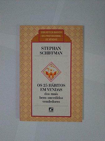 Os 25 Hábitos em Vendas - Stephen Schiffman