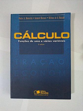 Cálculo: Funções de uma e Várias Variáveis - Pedro A. Morettin, Samuel Hazzan e Wilton de O. Bussah
