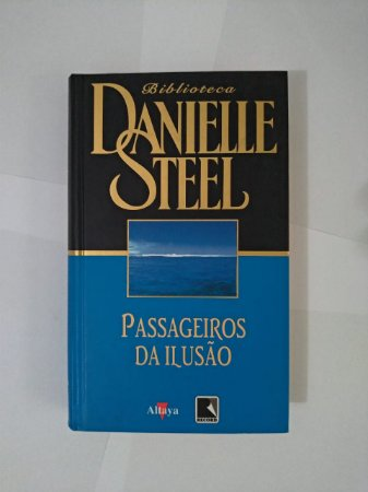Passageiros da Ilusão - Danielle Steel