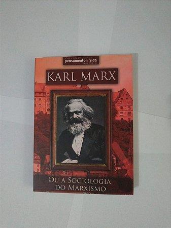 Coleção Pesamento e Vida Vol. 8 - Karl Marx Ou a Sociologia do Marxismo