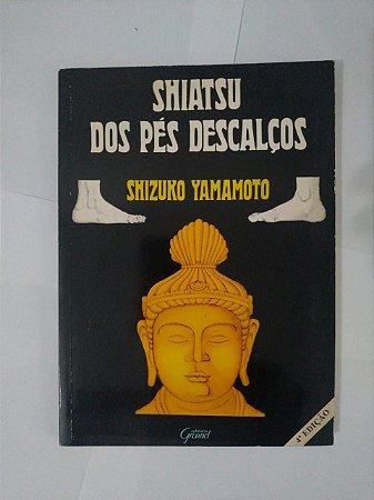 Shiatsu dos Pés Descalços - Shizuko Yamamoto
