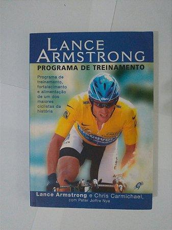 Lance Armstrong: Programa de Treinamento - Lance Armstrong e Chris Carmichael