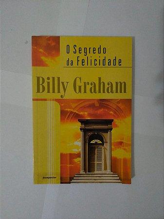 O Segredo da Felicidade - Billy Graham