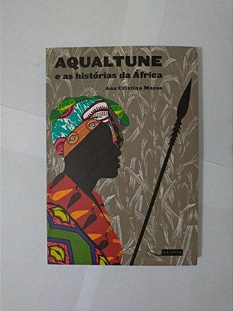 Aqualtune e as Histórias da África - Ana Cristina Massa