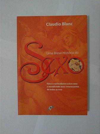 Uma breve História do Sexo - Claudio Blanc