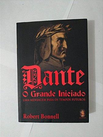 Dante o Grande Iniciado - Robert Bonnell