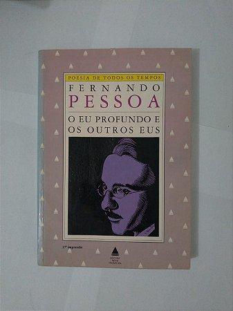 O Eu Profundo e os Outros Eu - Fernando Pessoa