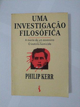 Uma Investigação Filosófica - Philip Kerr