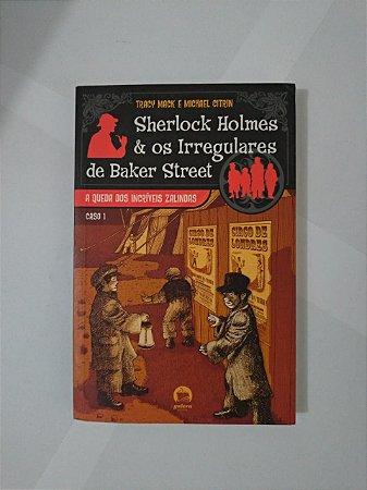 Sherlock Holmes e os Irreguladores de Baker Street - Tracy Mack e Michael Citrin
