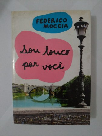 Sou Louco Por Você - Federico Moccia