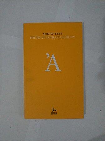 Poética e Tópicos I, II, III e IV - Aristóteles