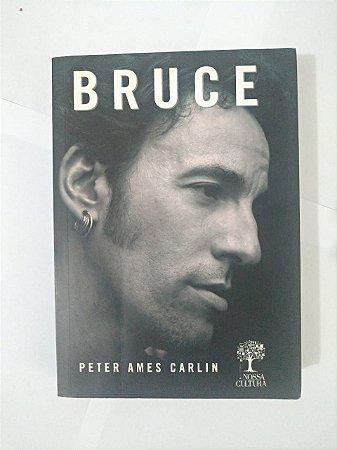 Bruce - Peter Ames Carlin