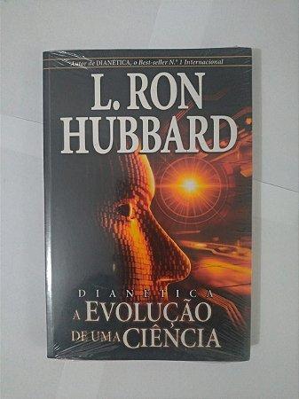 Dianética: A Evolução de uma Ciência -  L. Ron Hubbard